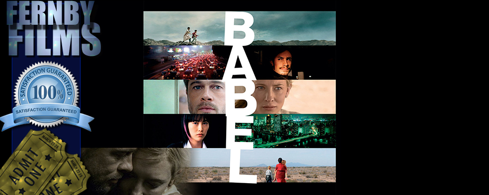 babel movie review A moroccan mountain herder buys a high-powered hunting rifle from a local hunting guide to kill the jackals that decimate his goat population he hands the weapon over to his two young sons and, as boys will be boys, they must test the gun's accuracy, targeting a distant tour bus little do they know that their fateful shot will.