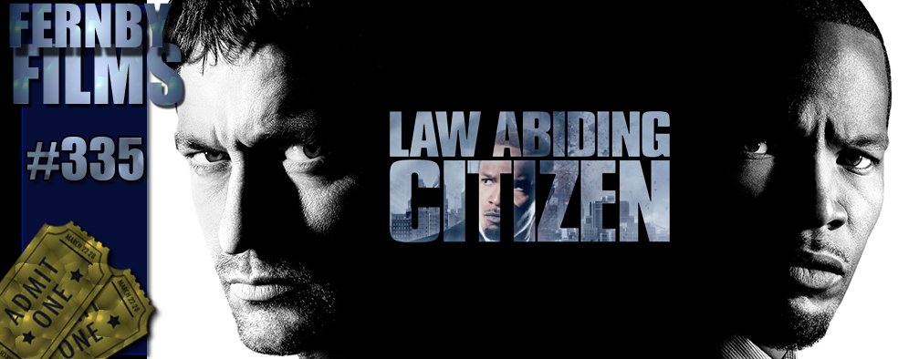 law abiding citizen analysis I decided to anylise the film law abiding citizen, since a lot of people from my questionnaire said it was their favourie psychological thriller - at the beginning, there is a dramatic entrance as the criminals enter the house – the lights go off to emphasise the darkness there is a fade out and fade.