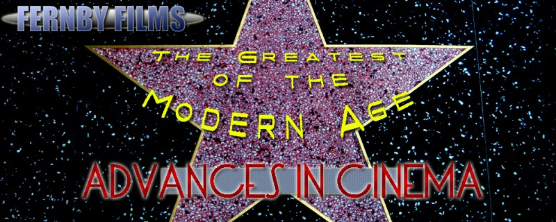 Greatest Advances In Cinema 800x320 custom The Top 10 Greatest Advances In Cinema Of The Modern Age