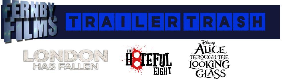 Trailer-Trash-Hateful-8-London-Has-Fallen-Alice-Looking-Glasss