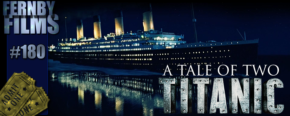 Movie Review - A Tale Of Two Titanic
