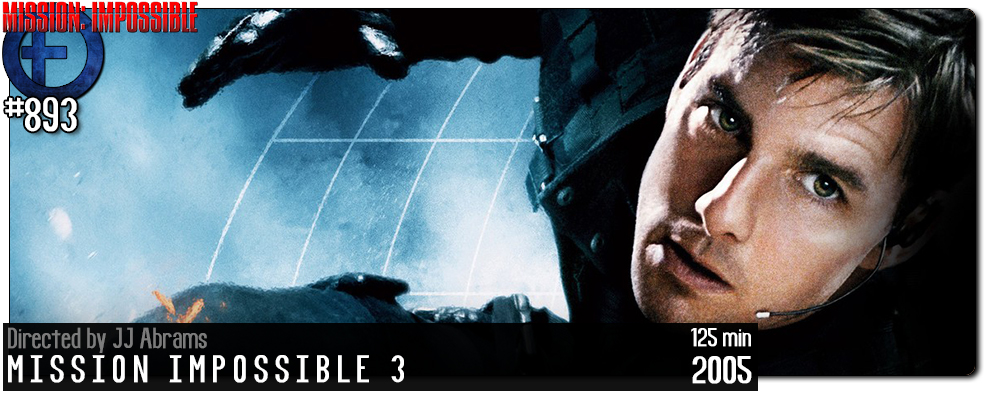 Movie Review – Mission: Impossible III – Fernby Films