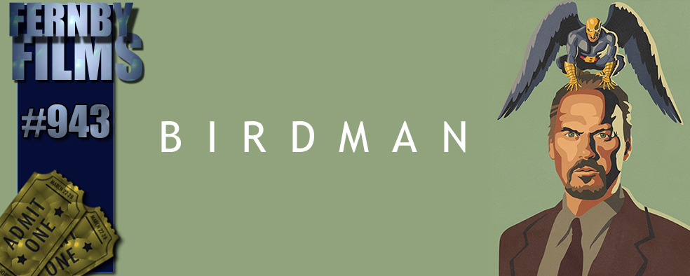 Movie Review - Birdman or (The Unexpected Virtue Of Ignorance)