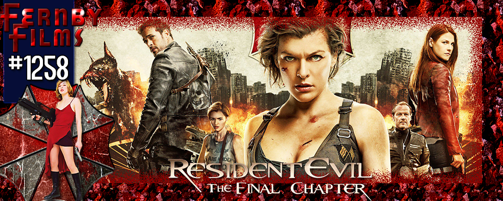 Movie Review – Resident Evil: The Final Chapter – Fernby Films